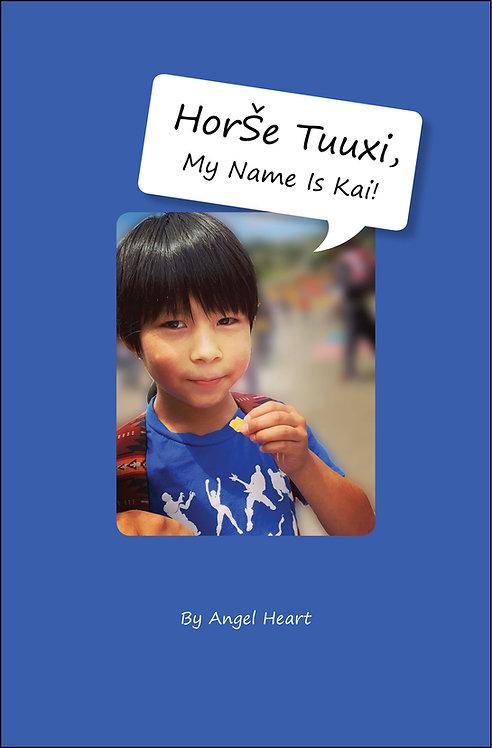 HorSe Tuuxi, My Name Is Kai!