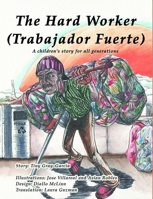 The Hard Worker ( Trabajador Fuerte )