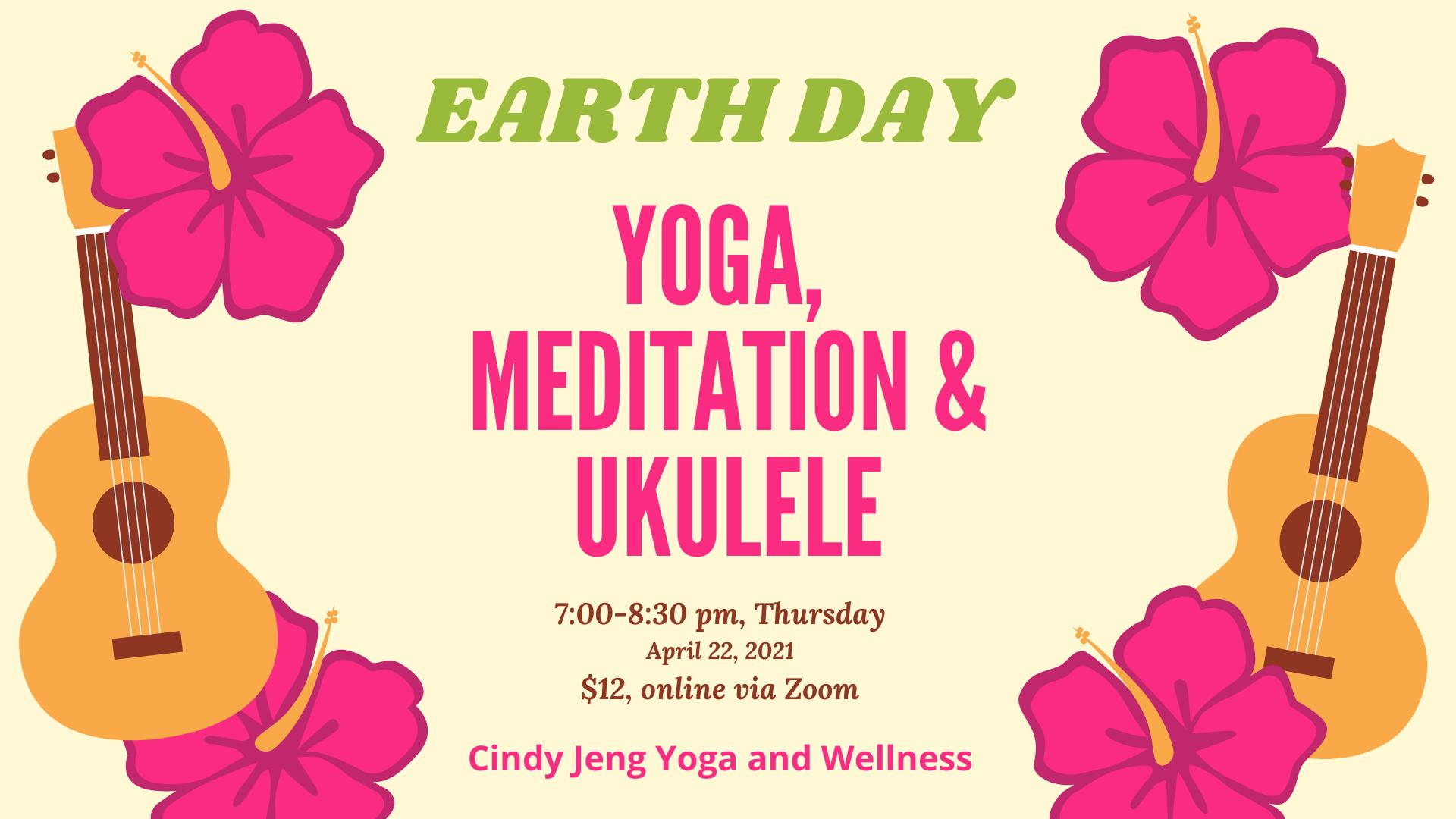 Earth Day- Yoga, Meditation & Ukulele