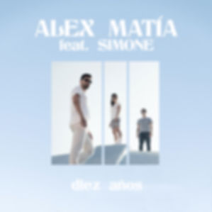 Alex Matía - Diez Años (feat. SIMONE).jp