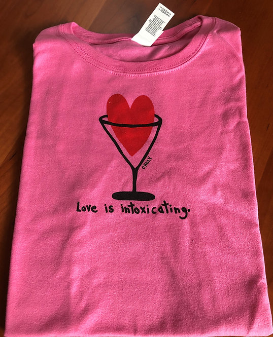 LOVE Is Intoxicating Ladies' Cut T-Shirt