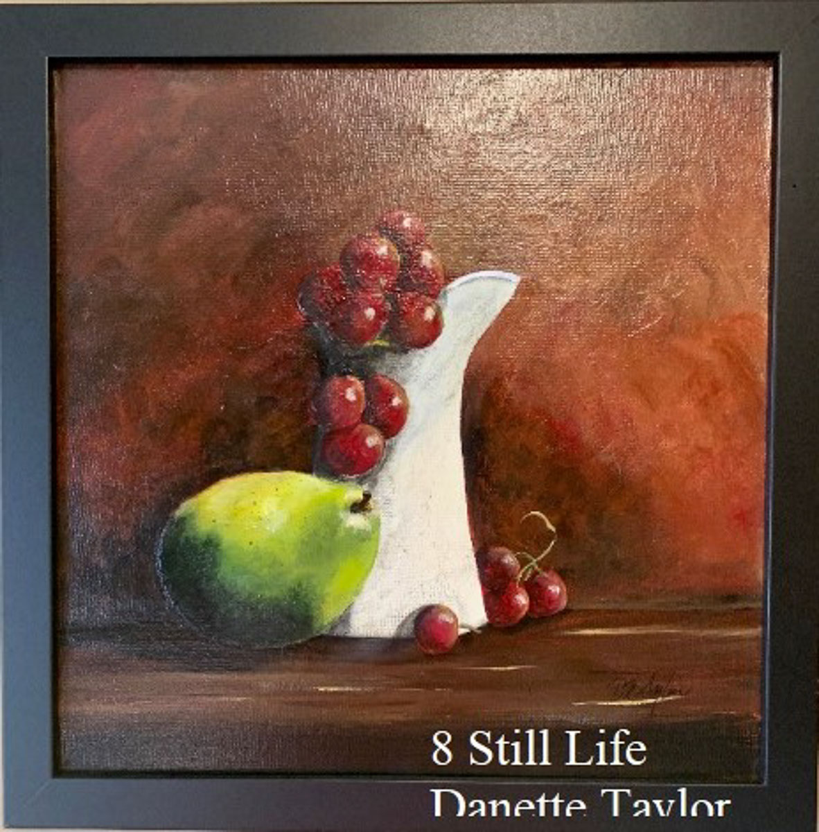 """Still Life"" by Danette Taylor"
