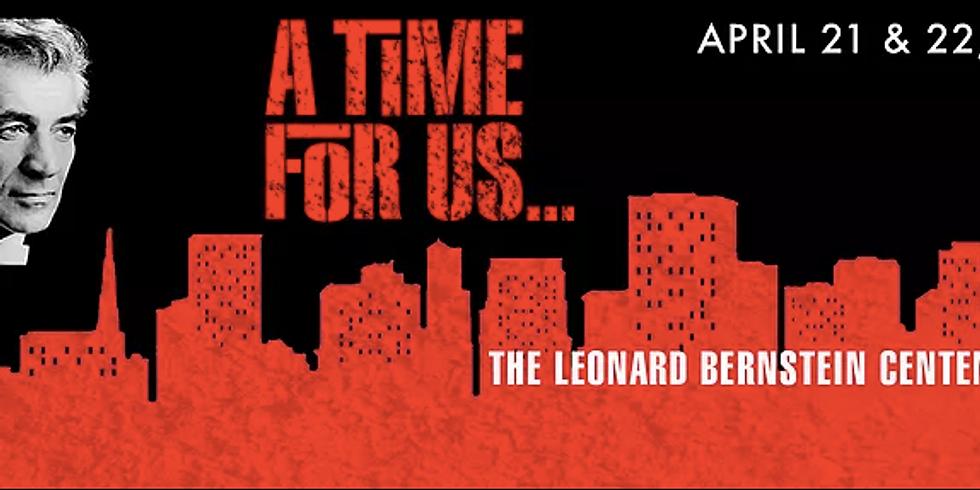 A Time for Us: The Leonard Bernstein Centennial