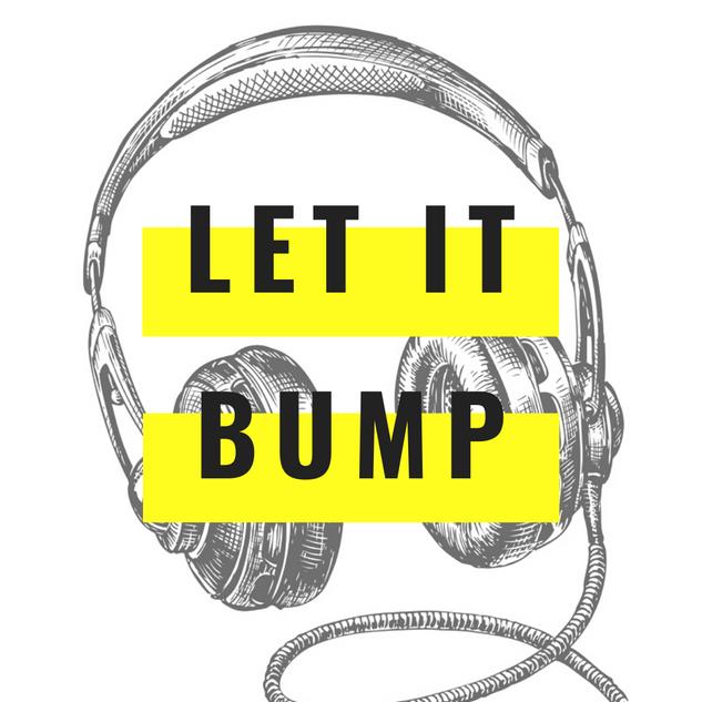 Let It Bump - iLLism PLaylist