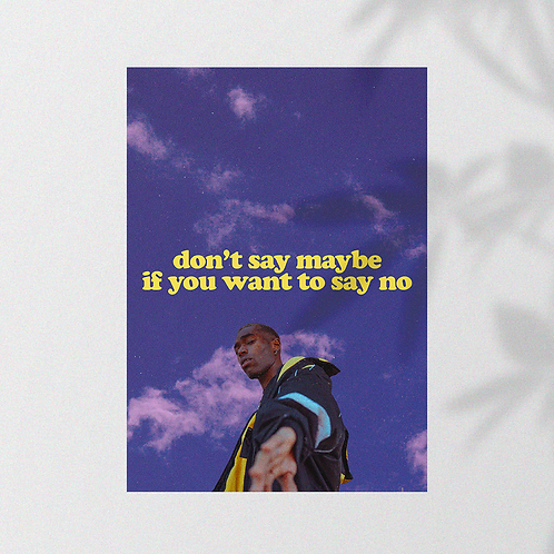 DON'T SAY MAYBE [A4]