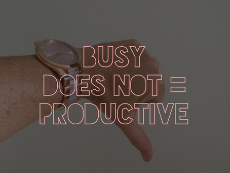 Productive, or just busy?