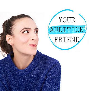 Your Audition Friend