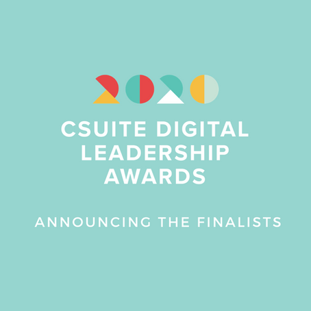 Finalists Announced For The 2020 CSuite Digital Leadership Awards!