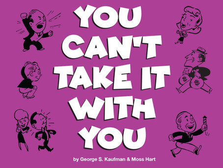 You Can't Take It With You Opens Feb. 7