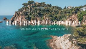Road trip sur la Costa Brava : visiter les plus beaux endroits