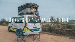 Voyager en van avec un bébé : notre expérience avec Free Drive