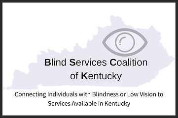 Logo light purple state of Kentucky with eye outline in top right with Blind Services Coalition of Kentucky in middle Connecting Individuals with Blindness or Low Vision to Services Available in Kentucky