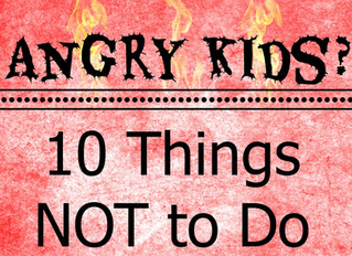 Angry Kids: What Not to Do……..