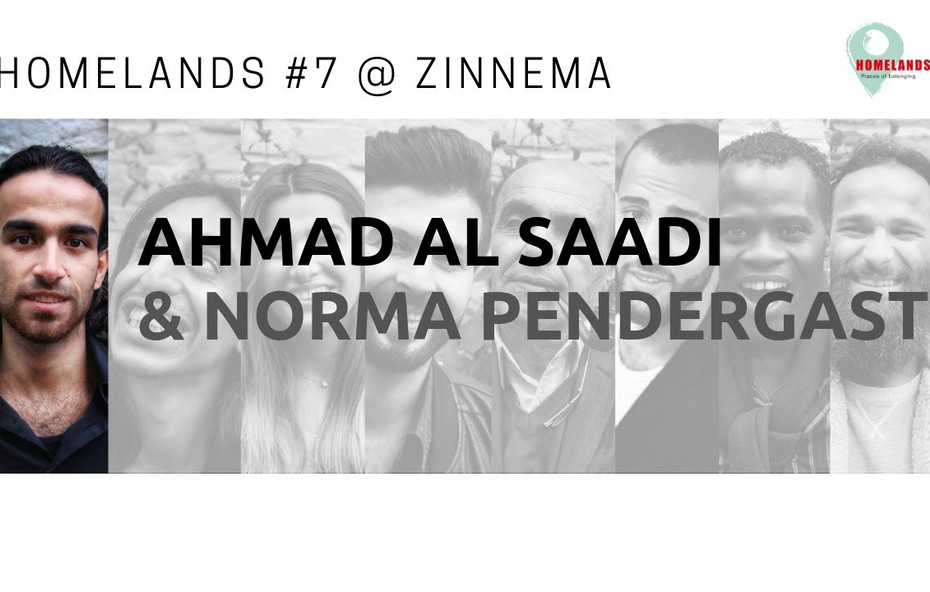 Homelands #7 * Ahmad Al Saadi & Norma Pendergast @ Zinnema