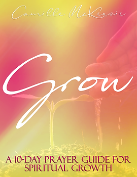 Camille McKenzie - GROW - 10 Day Prayer