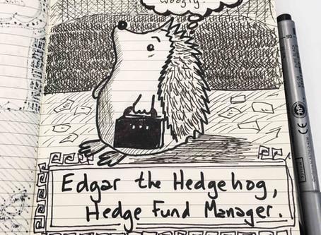 Edgar the Hedgehog,Hedge Fund Manager