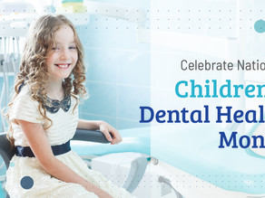 Happy National Children's Dental Health Month, With Your Family Dentist in Mckinney, Texas!