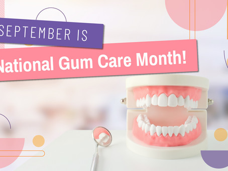 September is National Gum Care Month! | GMedia Digital Marketing in Dallas, TX