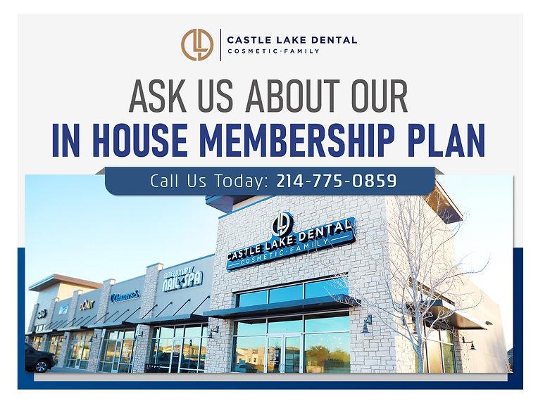 Castle Lake Dental_IN HOUSE MEMBERSHIP P
