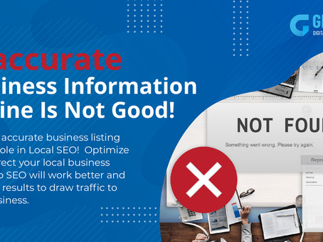 Inaccurate Business Information Online Is Not Good! | GMedia Digital Marketing in Dallas, TX