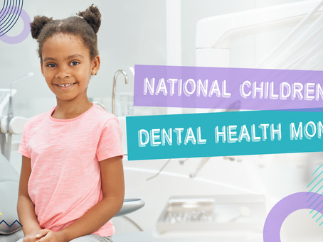 Happy National Children's Dental Health Month, With Your Family Dentist in Lewisville & Carrollton!