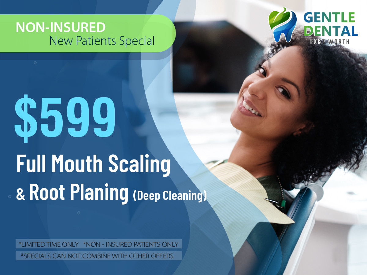 Gentle Dental_$599 Full Mouth Scaling &