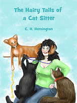 Cartoon showing a female cat sitter surrounded by a ginger cat a black cat and a brown cat and the text The Hairy Tails of a Cat Sitter