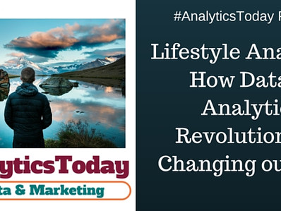 Lifestyle Analytics: How Data & Analytics Revolution are Changing our Lives