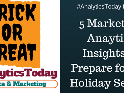 AnalyticsToday Podcast: 5 Marketing Anaytics Insights to Prepare for the Holiday Season