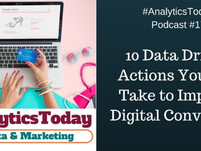 10 Data Driven Actions You Can Take to Improve Digital Conversion