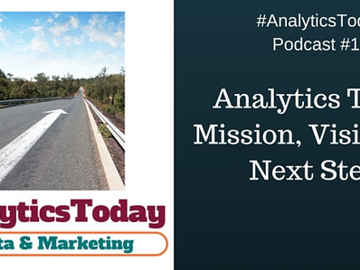 AnalyticsToday Mission, Vision and Next Steps