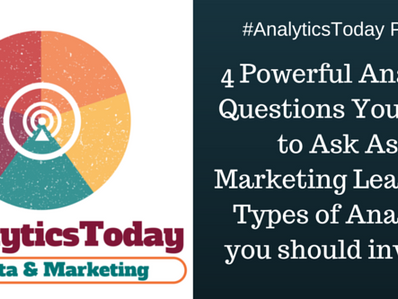 AnalyticsToday Podcast: 4 Powerful Analytics Questions Your Need to Ask As A Marketing Leader