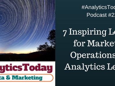 7 Inspiring Lessons for Marketing Operations and Analytics Leaders