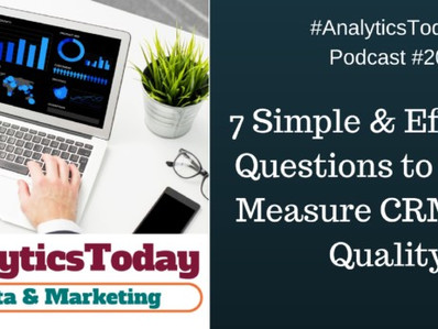 7 Simple & Effective Questions to Ask to Measure CRM Data Quality