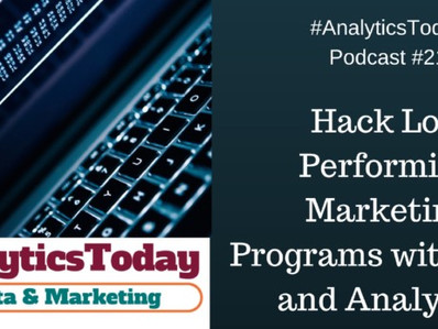 Hack Low Performing Marketing Programs with Data and Analytics