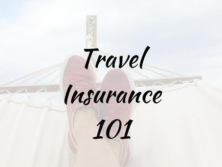Travel Insuranc e 101
