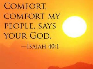 """""""Comfort, comfort my people."""""""