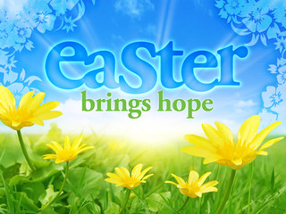 Easter brings hope, new life and new beginnings...