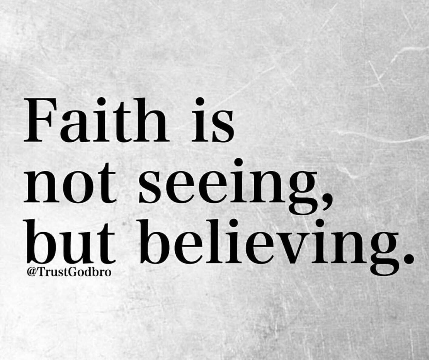 Seeing Is Not Believing >> Not Seeing But Believing Is Called Faith Stjameschurch