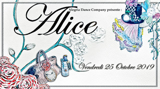 """25 octobre 2019 : première d' """"Alice"""", le nouveau spectacle par Alegria"""