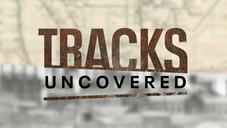 TRACKS UNCOVERED