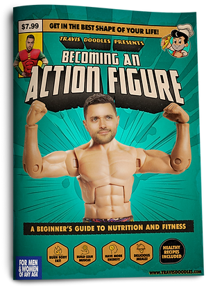 BECOMING AN ACTION FIGURE - A Beginner's Guide to Nutrition and Fitness