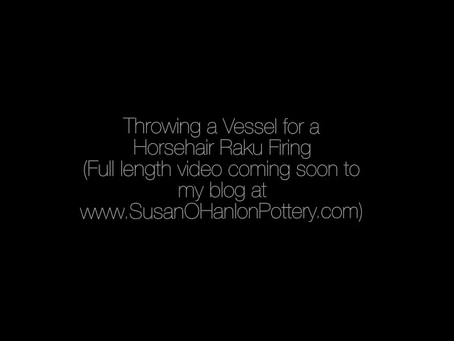Mini-Video - Throwing a Vessel for Horsehair Raku Firing