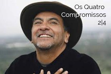 Os Quatro Compromissos 2|4
