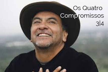 Os Quatro Compromissos 3|4