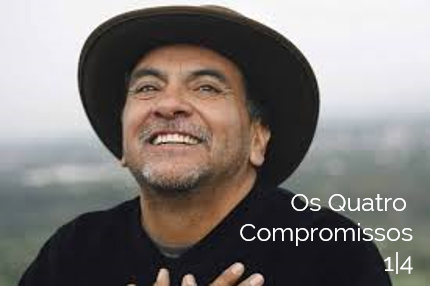 Os Quatro Compromissos 1|4