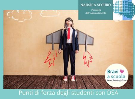 Punti di forza degli studenti con DSA. Conosciamoli e puntiamo su di essi!