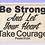 Thumbnail: Be Strong - Take Courage