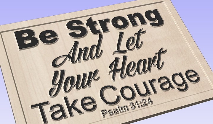 Be Strong - Take Courage