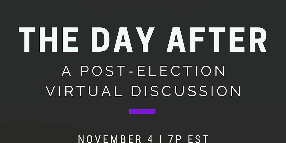 The Day After: A Post-Election Virtual Discussion